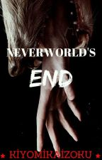 Neverworld's End  by KiyomiKaizoku