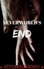 Neverworld's End  by KiyomiKaizoku
