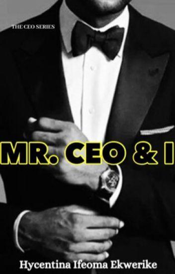 Mr CEO & I