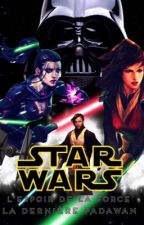 Star Wars : L'espoir de la Force - Épisode IV : La dernière Padawan by LeLordBgd