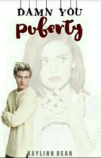 Damn you, Puberty [COMPLETED//NO EDIT YET] by KaylinnDean