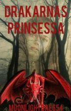 Drakarnas Prinsessa ~ UNDER REDIGERING by moonlightbae654