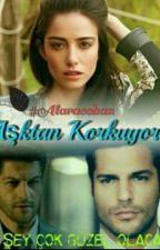 AŞKTAN KORKUYORUM by Alaracoban