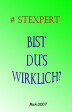 # Stexpert ~ Bist du's wirklich? by heyitsmarie30