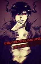 Even The Devil Can Love ( Boyxboy , Yaoi) by Sardina666