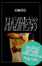 Haziness (Sequel to Business)  H.S  by Into1D