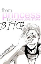 From Princess to Bitch by Notperfectbut
