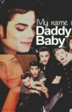My name is Daddy's baby ( A Michael Jackson and One Direction FanFiction) by sichiiceream