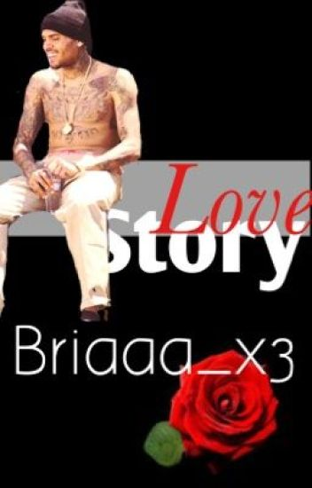 Love Story ❤ (Chris Brown Fanfiction)