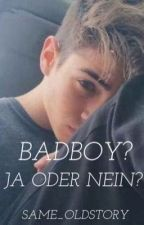 Badboy? Ja oder Nein ? by same_oldstory