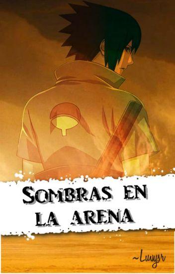 Sombras en la Arena [Sasuke Uchiha] |PAUSADA TEMPORALMENTE|