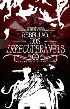 Rebelião dos Irrecuperáveis by ThallesTerassan