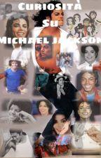 //Curiosità su Michael Jackson// by ImAlissTBandMJ