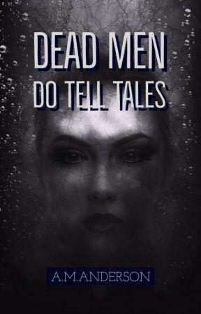 Dead Men Do Tell Tales by InkHeartCM