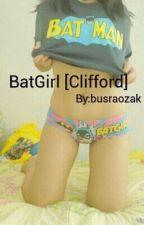 BatGirl/Clifford/ by busraozak