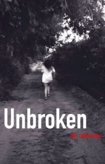 Unbroken: Harry Styles Fanfiction