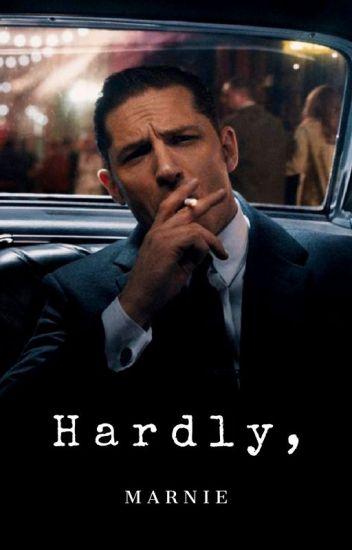 H A R D L Y , [Tom Hardy Fanfiction]