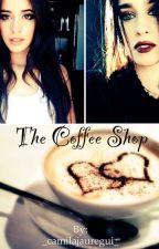The coffee shop // Camren by _camilajauregui_
