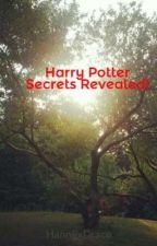 Harry Potter Secrets Revealed! by xanaaney
