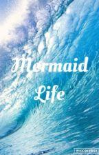 Mermaid Life by AldeanThomasMooreFan