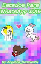 Estados Para WhatsApp 2016 by ChesnutC