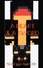 A Heart & A Sword (Aaron X Reader) by ShadowMagyk