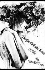 Tragic Artistic Soul (2013) by LakeOfTears