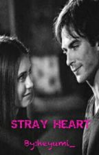 Stray Heart [Delena] by heyumi_