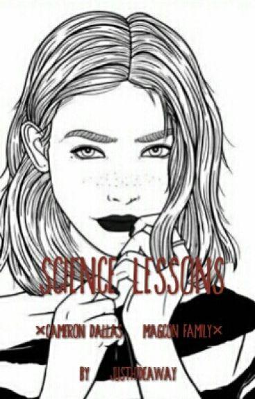 Science lessons •Cameron Dallas•