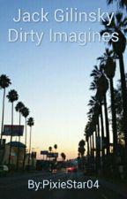 Jack Gilinsky Dirty Imagines by spookycamryndun