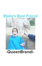 Blake's Best Friend - Blake Gray Fanfic by -QueenBrandi-