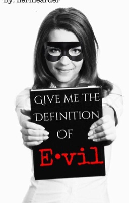 Give Me the Definition of Evil by NerfHearder