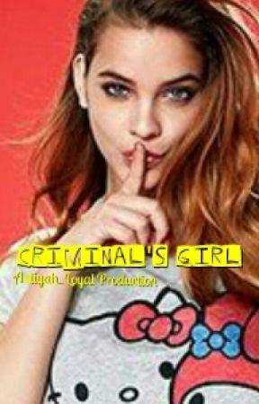 Criminal's Girl *Slowly Editing* (#4 Psycho Series) by Aaliyah_Loyal