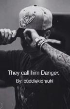 They call him Danger. by cuddlekidrauhl