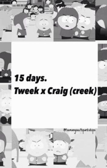 15 days~ Tweek x Craig (creek)