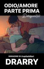 Drarry ~ Odio/Amore - Parte prima by desigual92