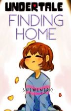 Finding Home | Undertale Fanfic by Shiminiro