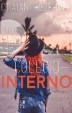 Colégio Interno |Livro 1♡|  by ChaianeRGoehlen