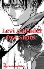 Levi X Reader ((ONE SHOTS)) (Discontinued) by AlpineBreadStick