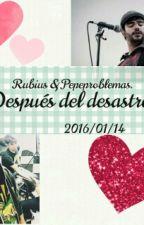 Despues Del Desastre {Rubius-PepeProblemas Y Tu}♡/w\ by Monsevazquezz