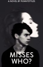 Misses Who? (Sequel to Mrs. Styles?!) by PunnyStyles