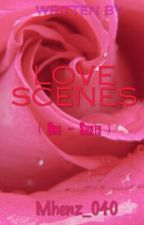 Love Scenes 【One Shot SPG】 by typical_mhenzo4o