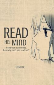 Read His Mind | Wattys 2016 by Sunlene