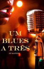 Um blues a três by JessT90