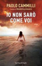 Io Non Sarò Come Voi - Paolo Cammilli by MartinaSantamaria3