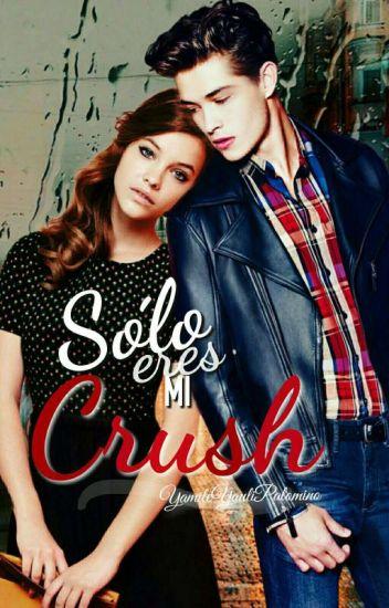 Solo eres mi Crush
