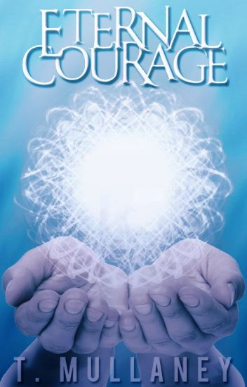 Eternal Courage (Watty's 2017)