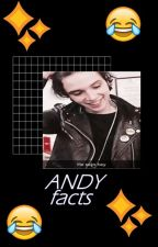 andy ✨ facts by fuckingbadkid_