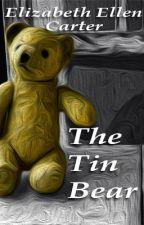 The Tin Bear by ElizabethEllenCarte1
