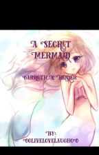 A Secret Mermaid (Garroth X Reader) by OolivelovelaughoO